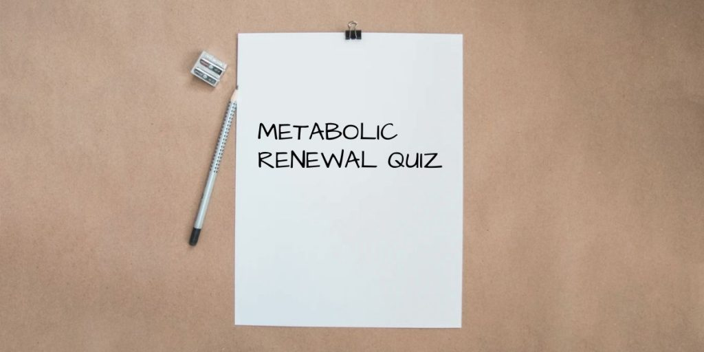 metabolic renewal quiz